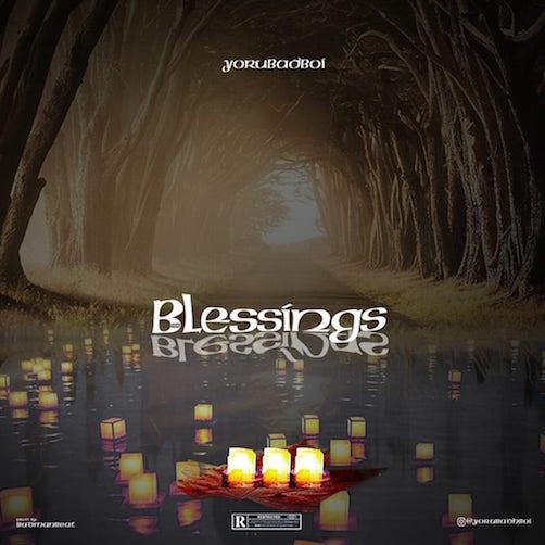 Yorubadboi - Blessings