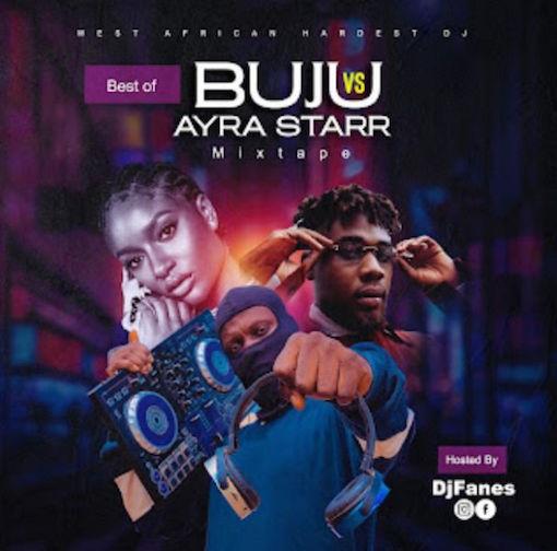 DJ Fanes - Best Of Buju Vs Ayra Starr Mix