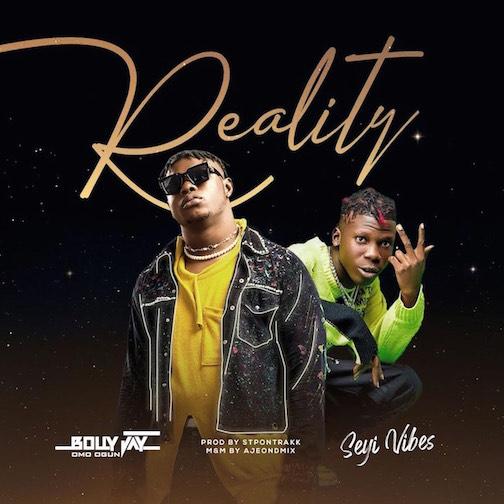 Bolly Jay - Reality Ft. Seyi Vibez