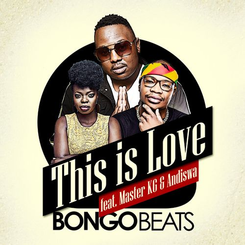 Bongo Beats - This Is Love Ft. Master KG & Andiswa