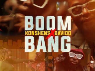 Konshens - Boom Bang Ft. Davido