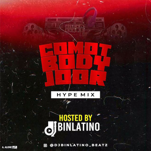 DJ Binlatino - Comot Body Joor Hype Mix