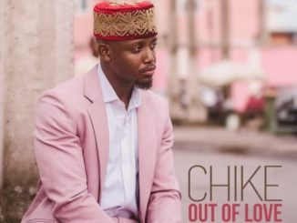Chike - Out of Love