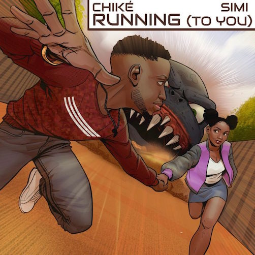 Chike - Running (To You) Ft. Simi