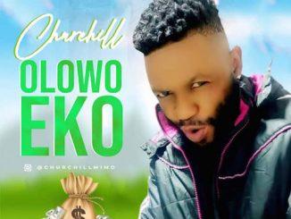 Churchill - Olowo Eko