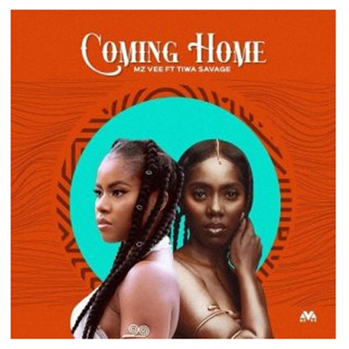 Mz Vee - Coming Home Ft. Tiwa Savage