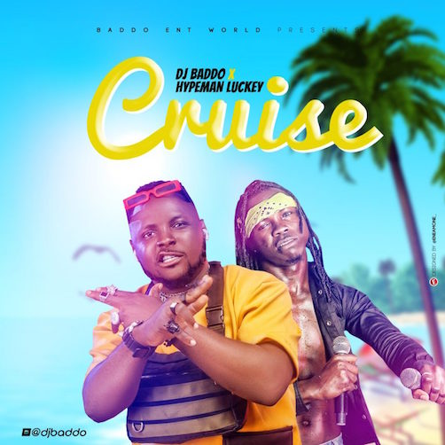 DJ Baddo x Hypeman Luckey - Cruise