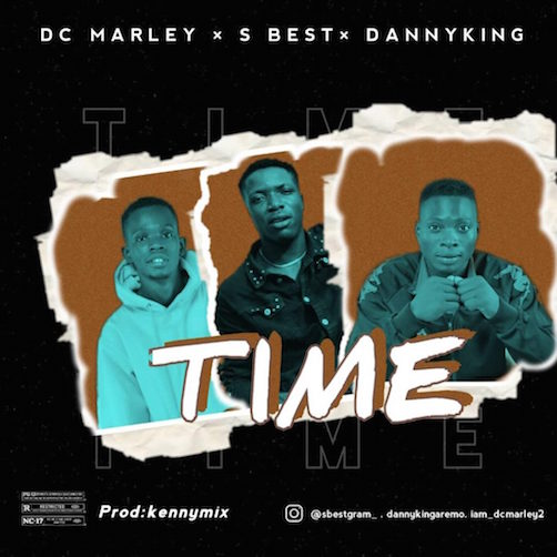 DC Marley Ft. S Best x DannyKing - Time