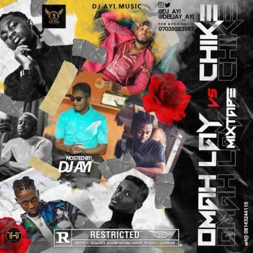 DJ Ayi - Omah Lay Vs Chike Mix