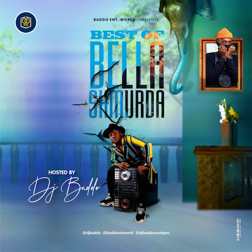 DJ Baddo - Best Of Bella Shmurda Mix