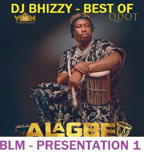 DJ Bhizzy - Best of Qdot (Alagbe) Mix Vol. 1