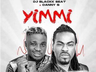 DJ BlackkBeat - Yimmi Ft. Danny S