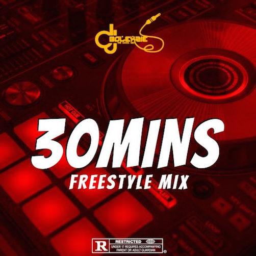 DJ Bolexzie - 30Mins Freestyle Mix