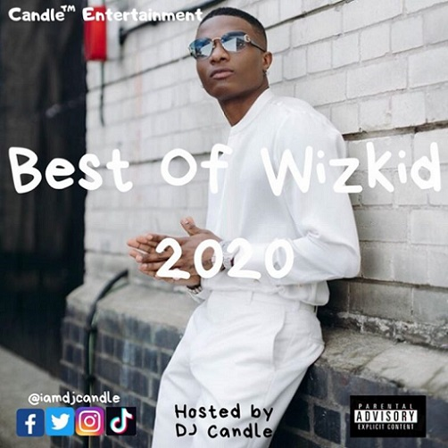 https://www.flexymusic.ng/wp-content/uploads/DJ-CANDLE-BEST-OF-WIZKID-MIXTAPE-artwork-504x504-1.jpg