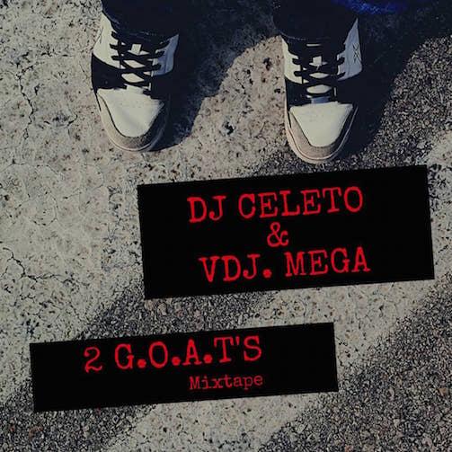 DJ Celeto Vs VDJ Mega - 2 G.O.A.T's Freestyle Mix
