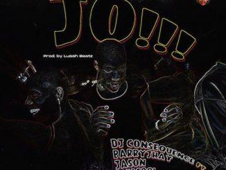 DJ Consequence - JO (Dance) Ft. Barry Jhay, Jason & Frescool
