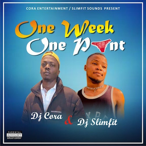 DJ Cora - One Week One Pant Ft. DJ Slimfit