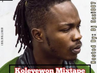 DJ Eazi 007 - Best Of Naira Marley Mix (Koleyewon)