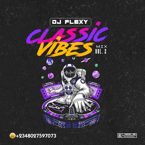 DJ Flexy - Classic Vibes Mix Vol 2