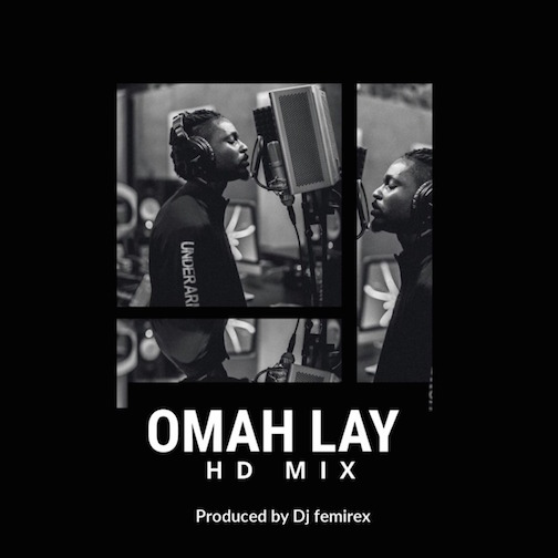 DJ Femirex - Omah Lay HD Mix