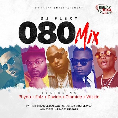 DJ Flexy - 080 Mix Ft. Phyno, Falz, Davido, Olamide & Wizkid