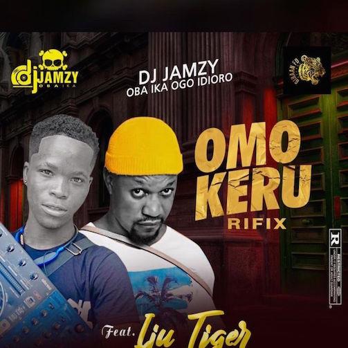 DJ Jamzy Ft. Iju Tiger - Omo Keru Refix