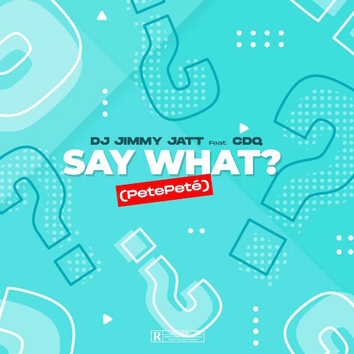 https://www.flexymusic.ng/wp-content/uploads/DJ-Jimmy-Jatt-Ft.-CDQ-Say-What-PetePeté.jpeg