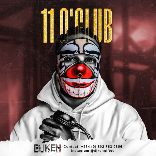 DJ Ken Gifted - 11 O'Club (Mix)