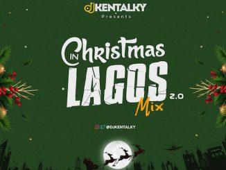 DJ Kentalky - Christmas In Lagos Vol. 2.0 Mix