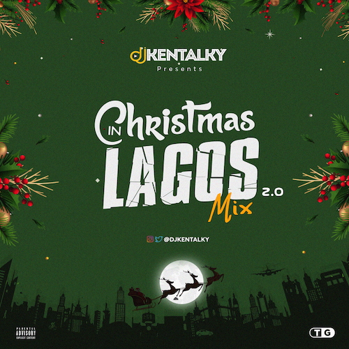 DJ Kentalky - Christmas In Lagos Vol. 2.0 Mix