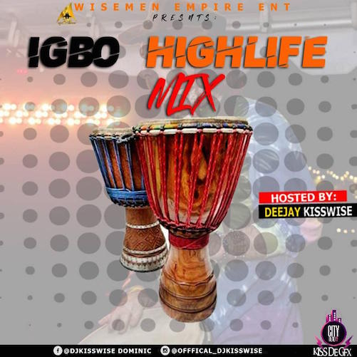 DJ Kisswise - Igbo Highlife Mix
