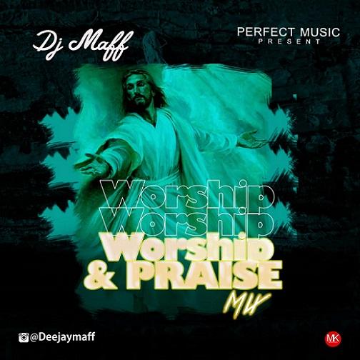 DJ Maff - Worship & Praise Mix
