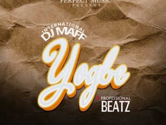 DJ Maff - Yogbe Ft. Professional