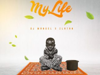 DJ Manuel x Zlatan – My Life Lyrics