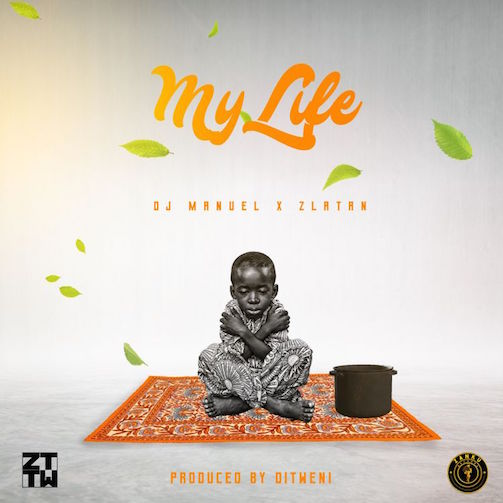 DJ Manuel x Zlatan – My Life Lyrics