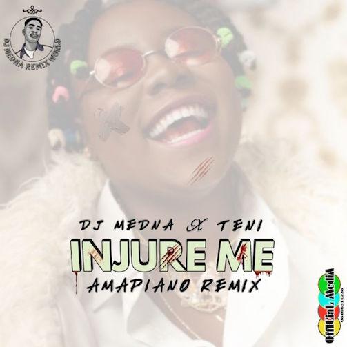 Teni x DJ Medna - Injure Me (Amapiano Remix)