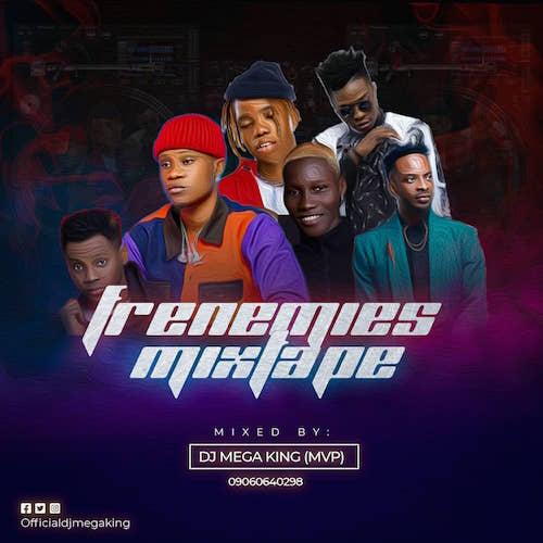 DJ Mega - Frenemies Mix