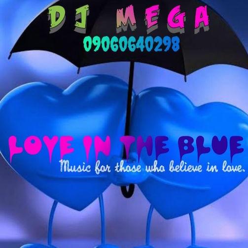 DJ Mega - Love In The Blues Mix