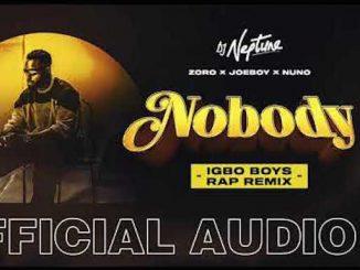 DJ Neptune - Nobody (Igbo Boys Rap Remix) Ft. Joeboy, Nuno & Zoro