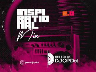 DJ OP Dot - Inspirational 2.0 Mix