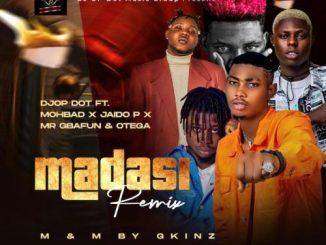 DJ OP Dot - Madasi (Remix) Ft. Mohbad, Jaido P, Mr Gbafun & Otega