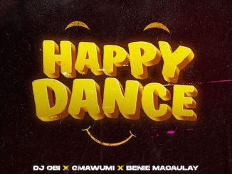 DJ Obi - Happy Dance Ft. Omawumi & Benie Macaulay