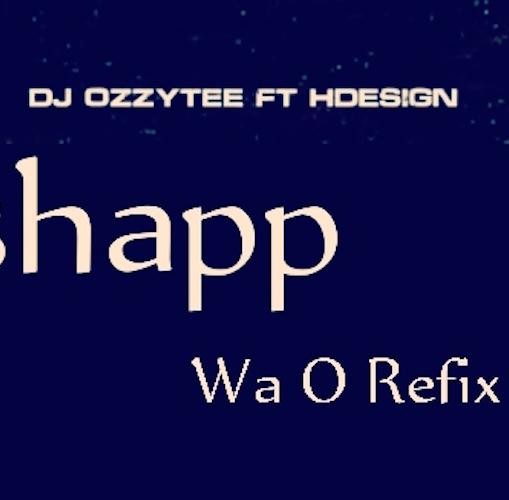 DJ Ozzytee - Cashapp Wa O (Refix) Ft. H-Design