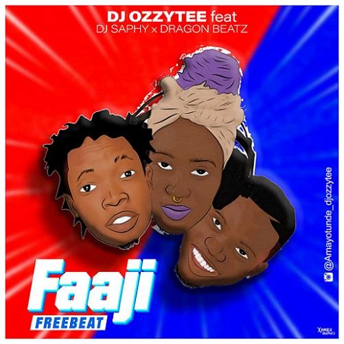 DJ Ozzytee - Faaji Ft. DJ Saphy x Dragon Beatz
