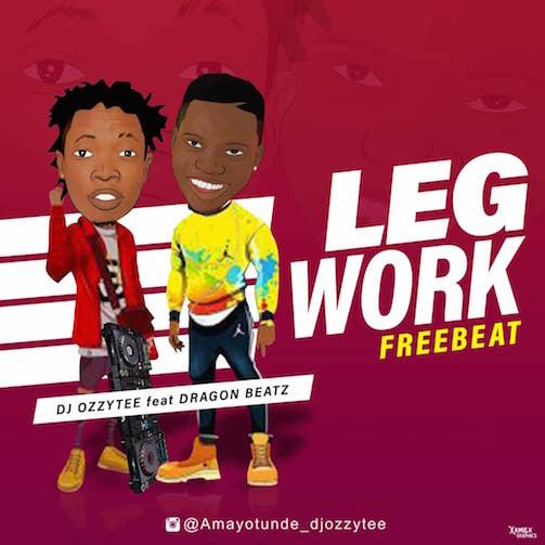 Free Beat: DJ Ozzytee - Legwork Ft. Dragon Beatz
