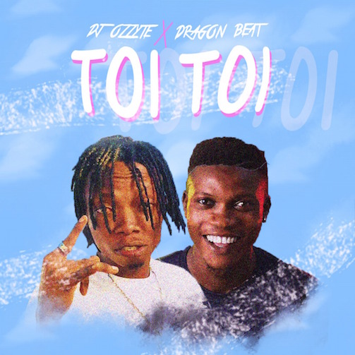 DJ Ozzytee - Toi Toi Ft. Dragon Beat
