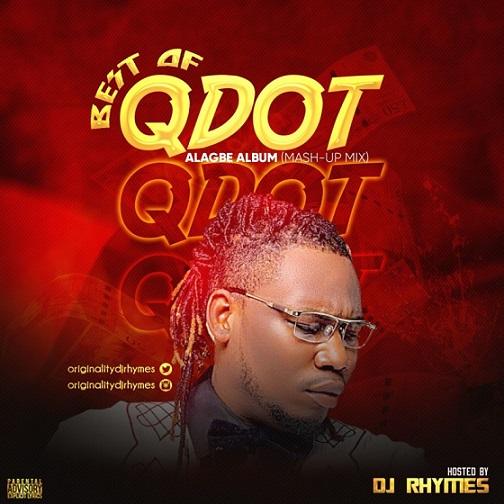 DJ Rhymes - Best Of Qdot (Alagbe Album Mash-Up Mix)