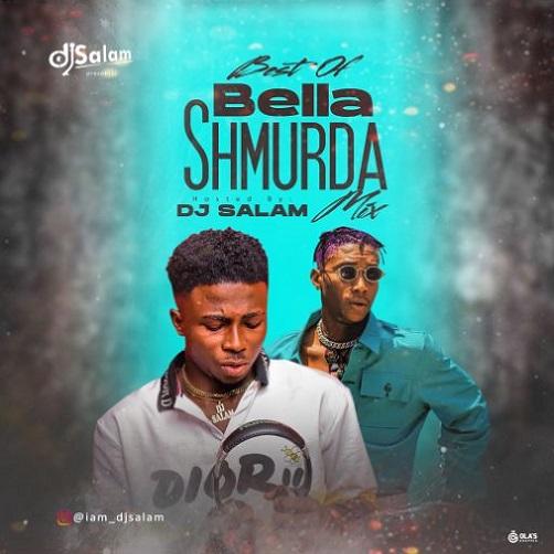DJ Salam - Best Of Bella Shmurda Mix