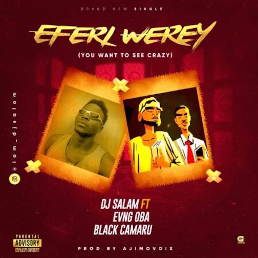 DJ Salam Ft. Evang Oba & Black Camaru - Eferi Werey Refix