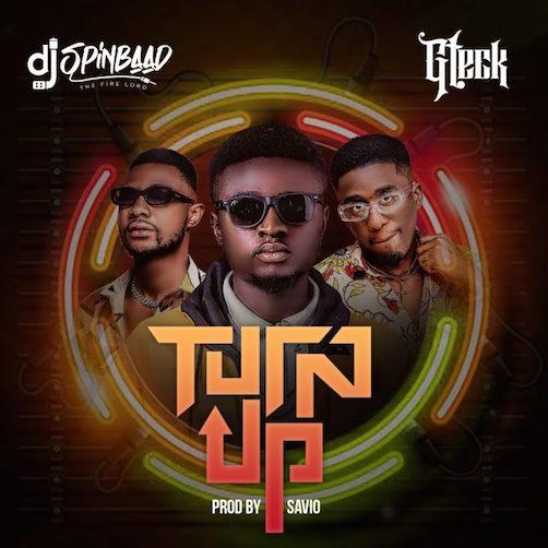 DJ Spinbaad - Turn Up Ft. Gteck